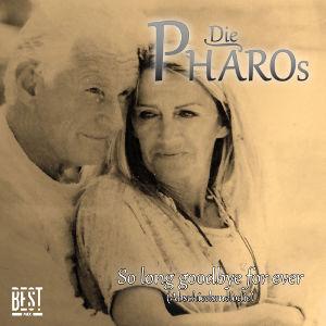 Die Pharos So Long Goodbye For Ever (Abschiedsmelodie)