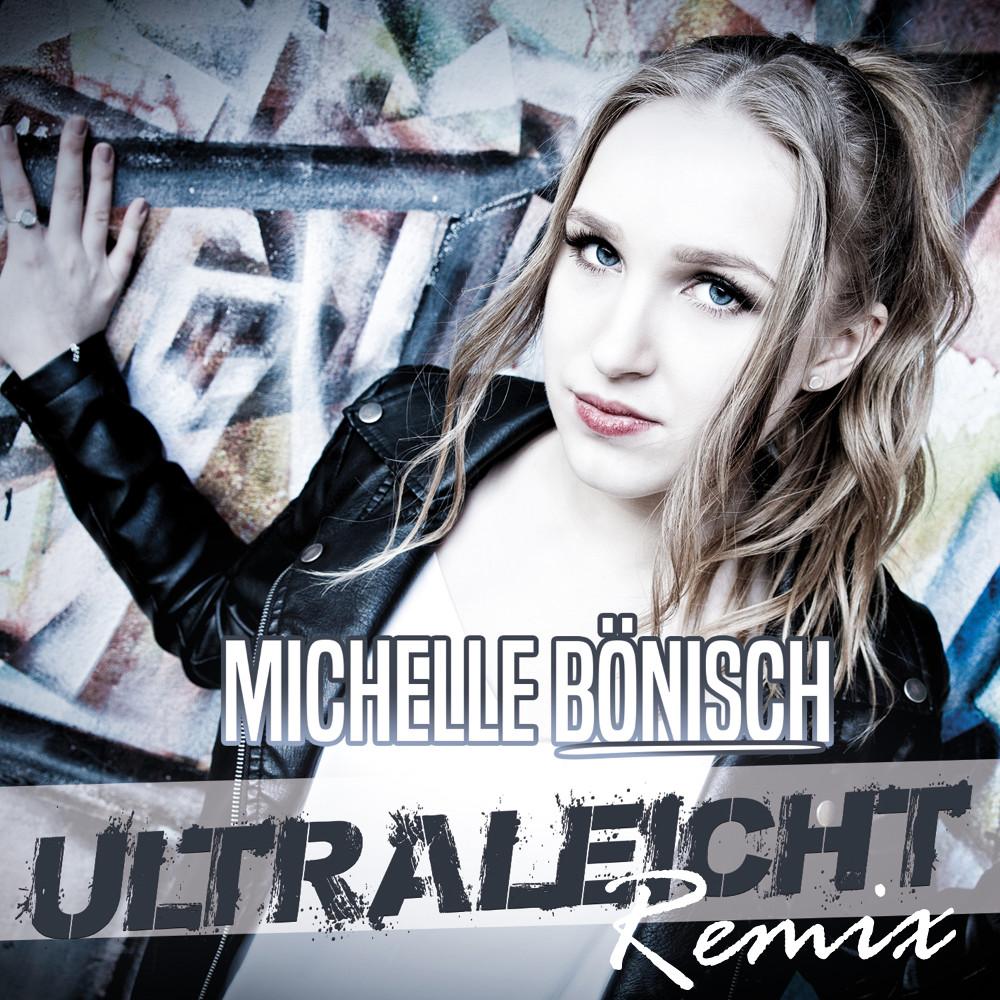 Michelle Bönisch Ultraleicht (Remix)