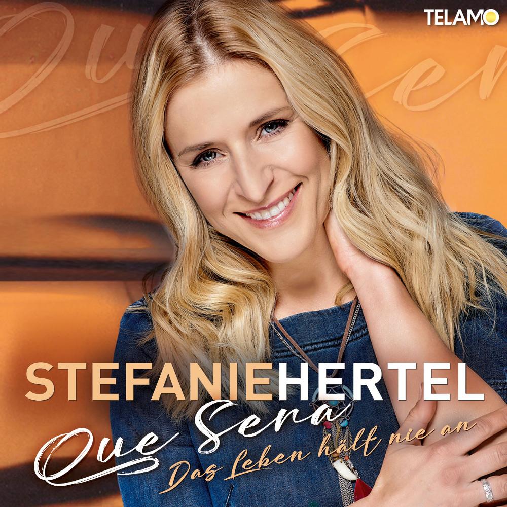 Stefanie Hertel Que Sera (Das Leben Hält Nie An)