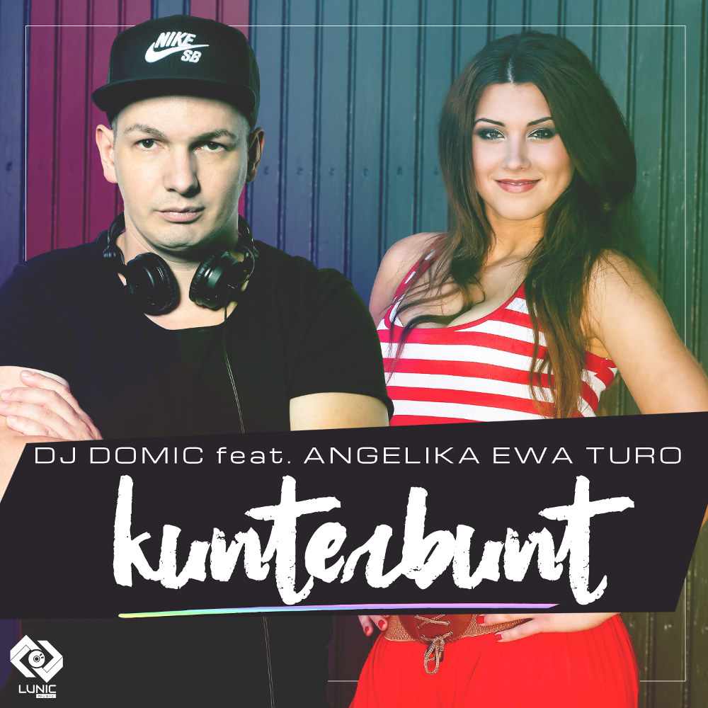 DJ Domic Feat. Angelika Ewa Turo Kunterbunt