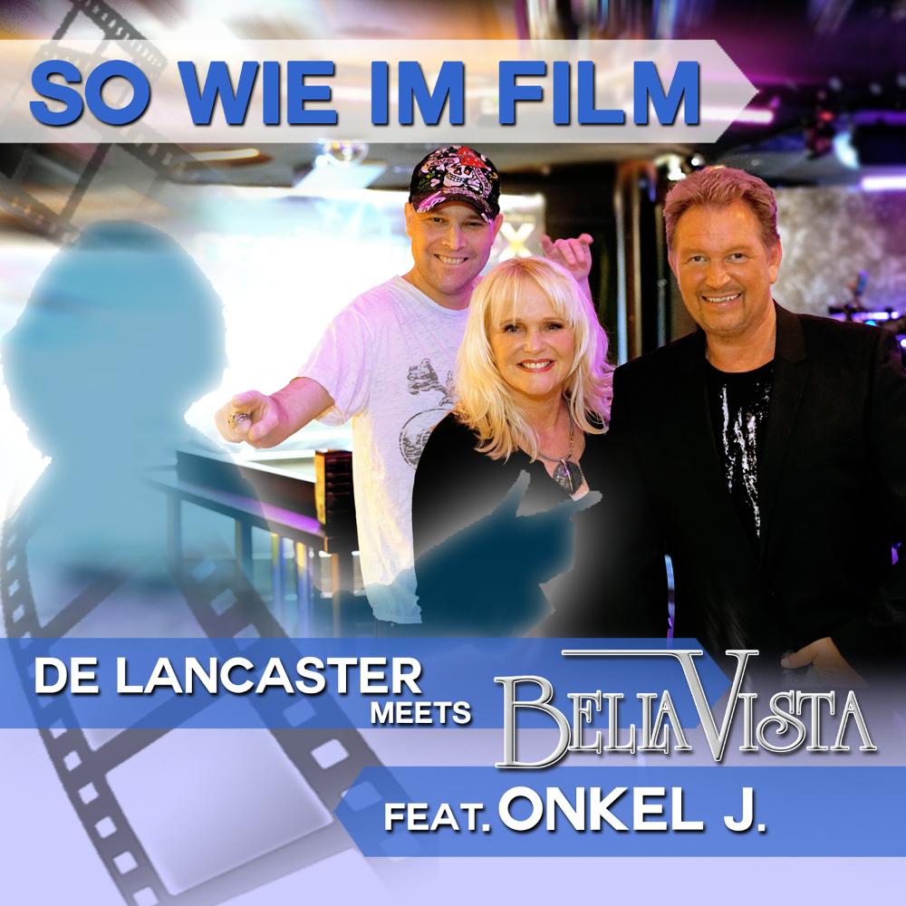 De Lancaster Meets Bella Vista feat. Onkel J. So Wie Im Film