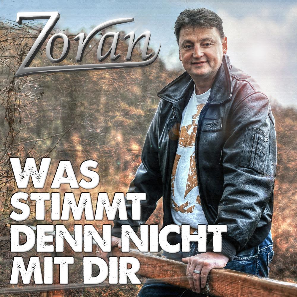 Zoran Was Stimmt Denn Nicht Mit Dir
