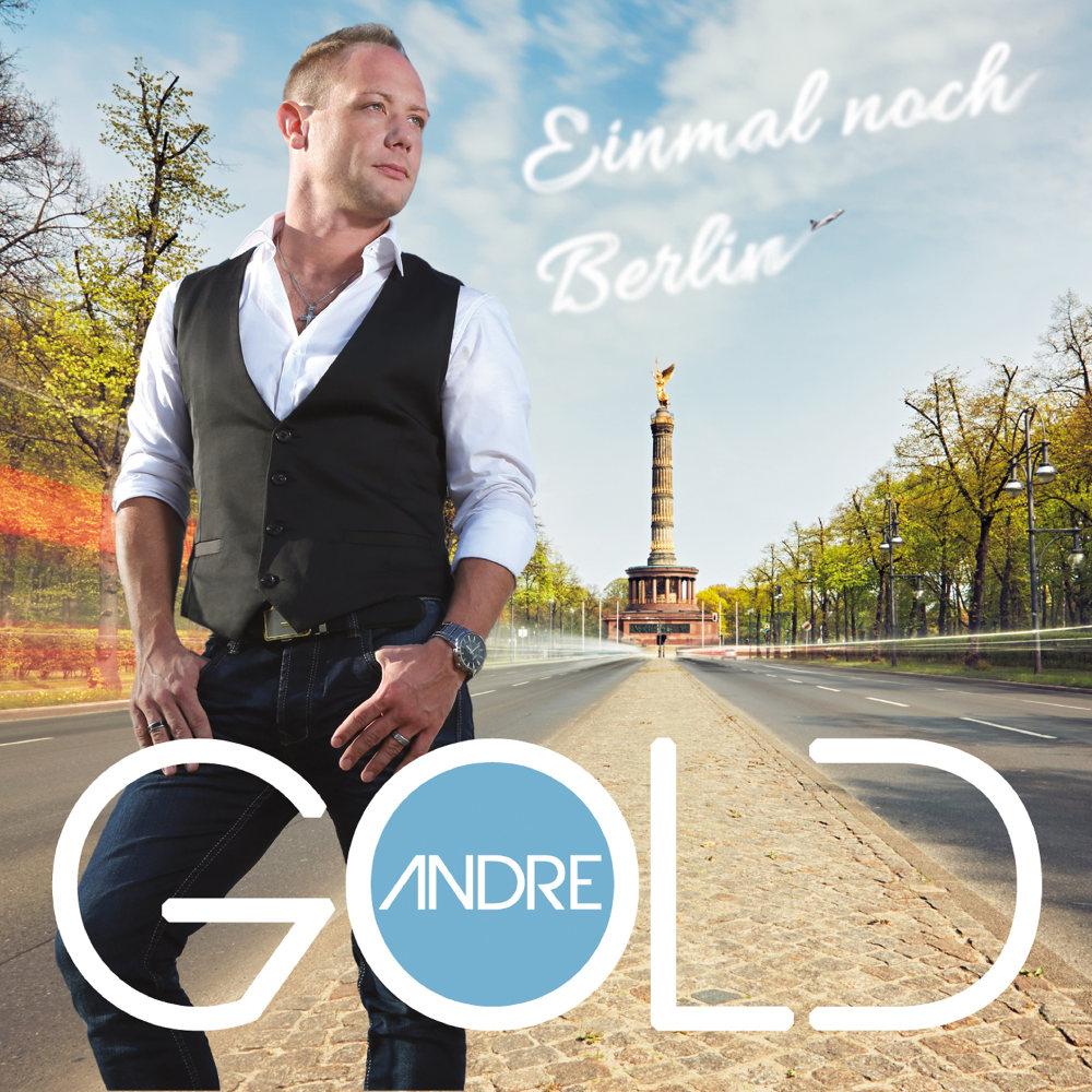 Andre Gold Einmal Noch Berlin