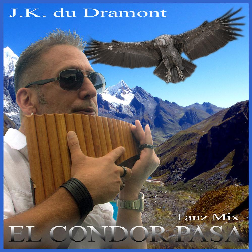 J.K. Du Dramont El Condor Pasa (Tanz Mix)