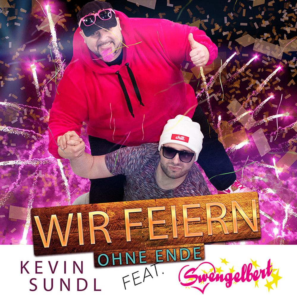 Kevin Sundl feat. Swengelbert Wir Feiern Ohne Ende