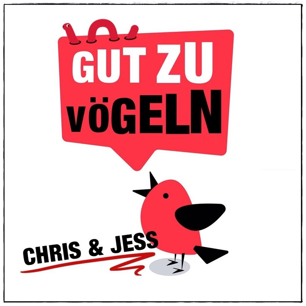 Chris & Jess Gut Zu Vögeln