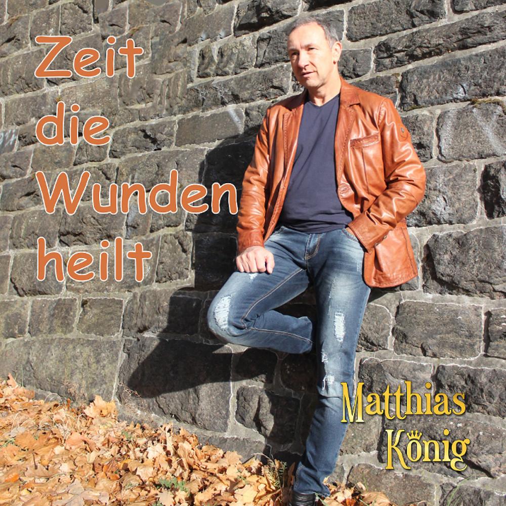 Matthias König Zeit Die Wunden Heilt