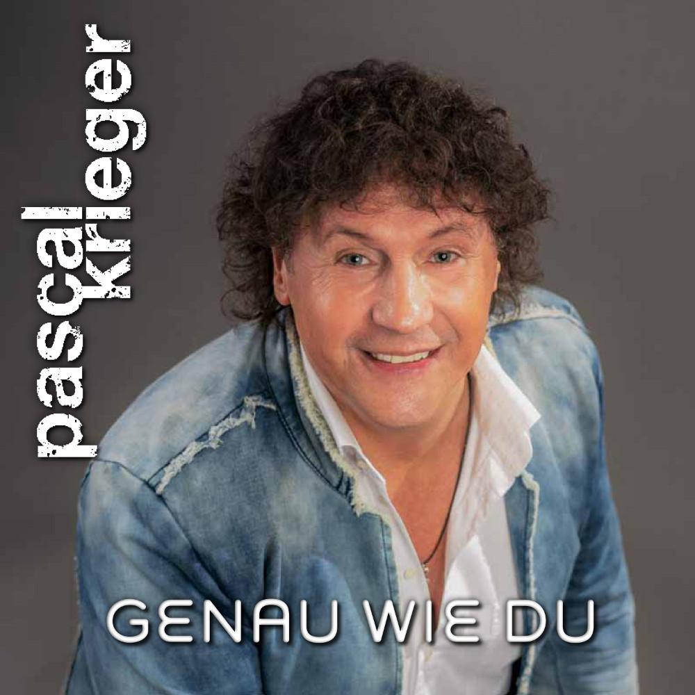 Pascal Krieger Genau Wie Du