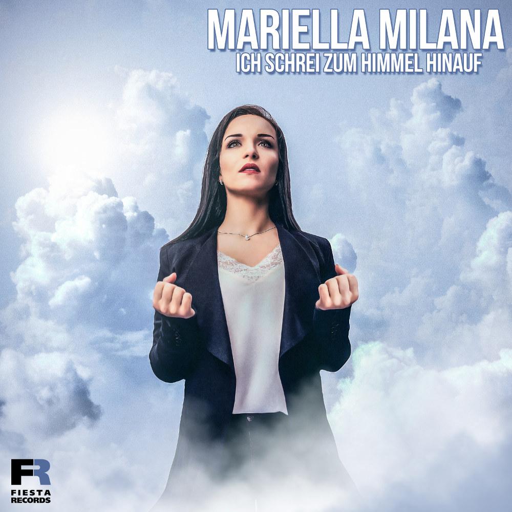 Mariella Milana Ich Schrei Zum Himmel Hinauf