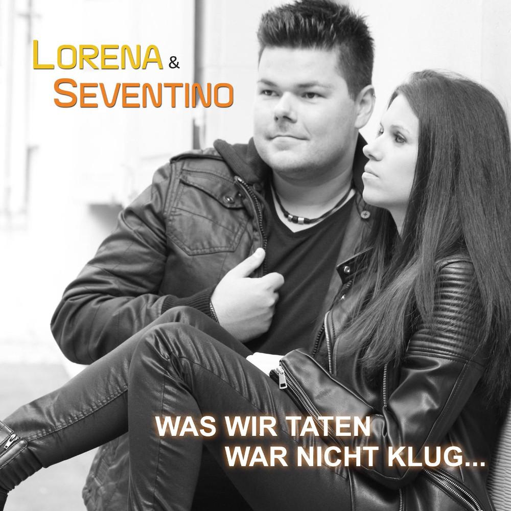 Lorena & Seventino Was Wir Taten War Nicht Klug