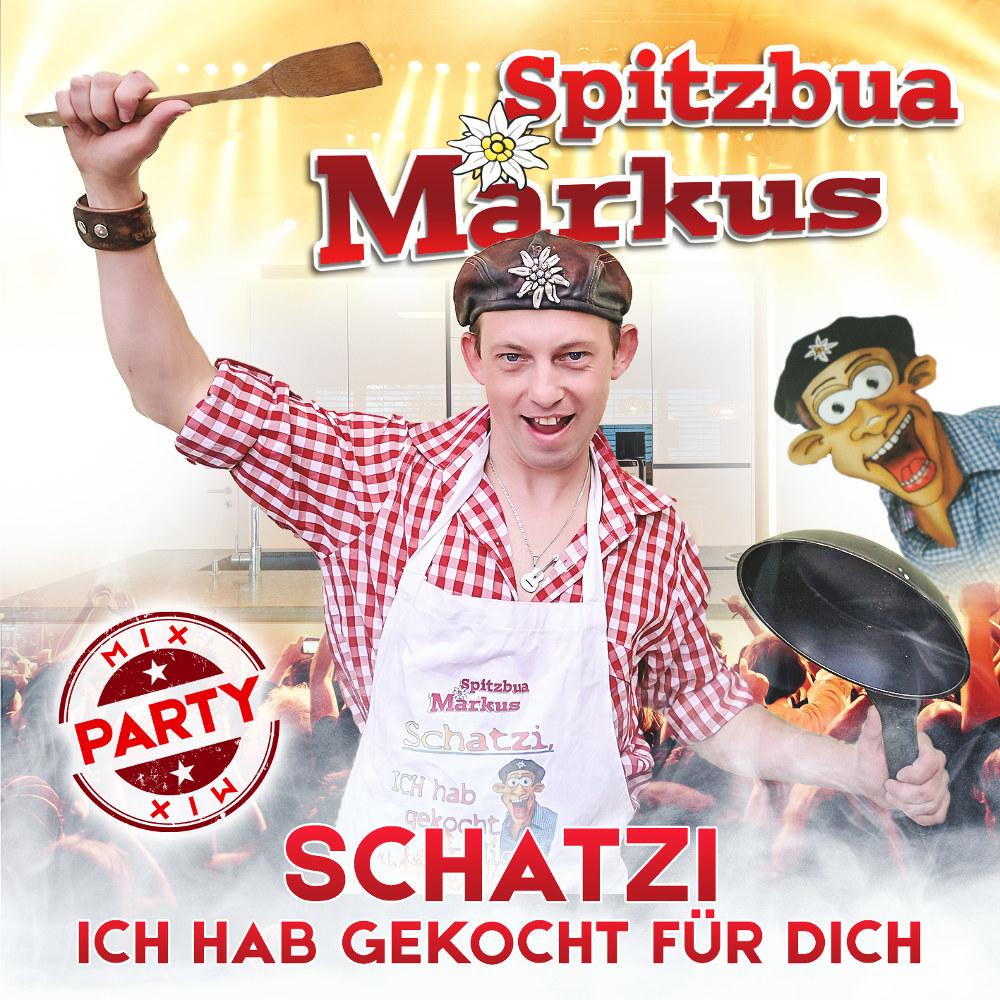 Spitzbua Markus Schatzi Ich Hab Gekocht Für Dich