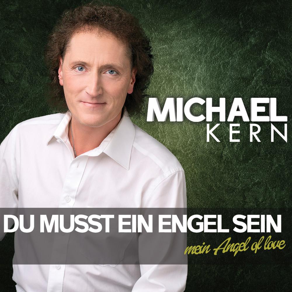 Michael Kern Du Musst Ein Engel Sein (Mein Angel Of Love)