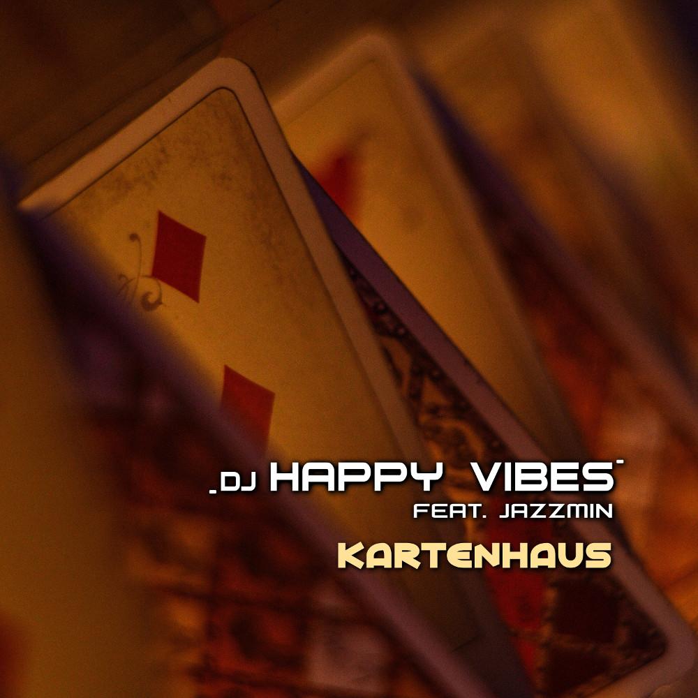 DJ Happy Vibes feat. Jazzmin Kartenhaus
