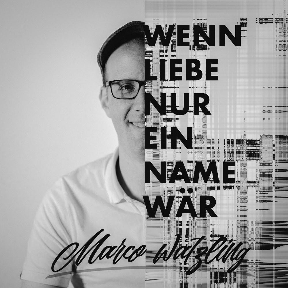 Marco Watzling Wenn Liebe Nur Ein Name Wär