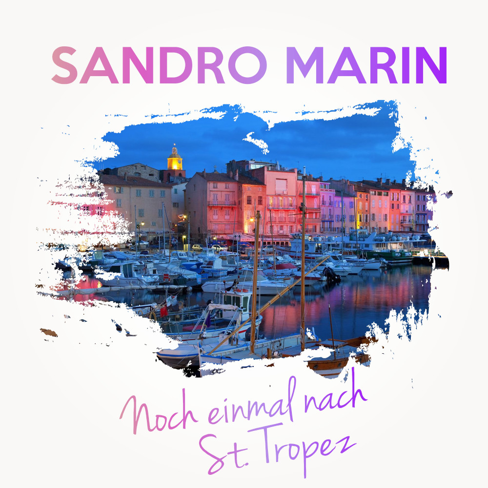 Sandro Marin Noch Einmal Nach St. Tropez