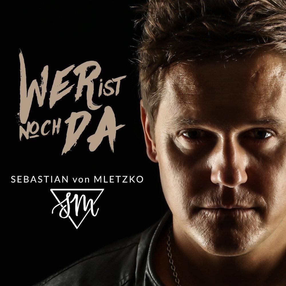 Sebastian Von Mletzko Wer Ist Noch Da
