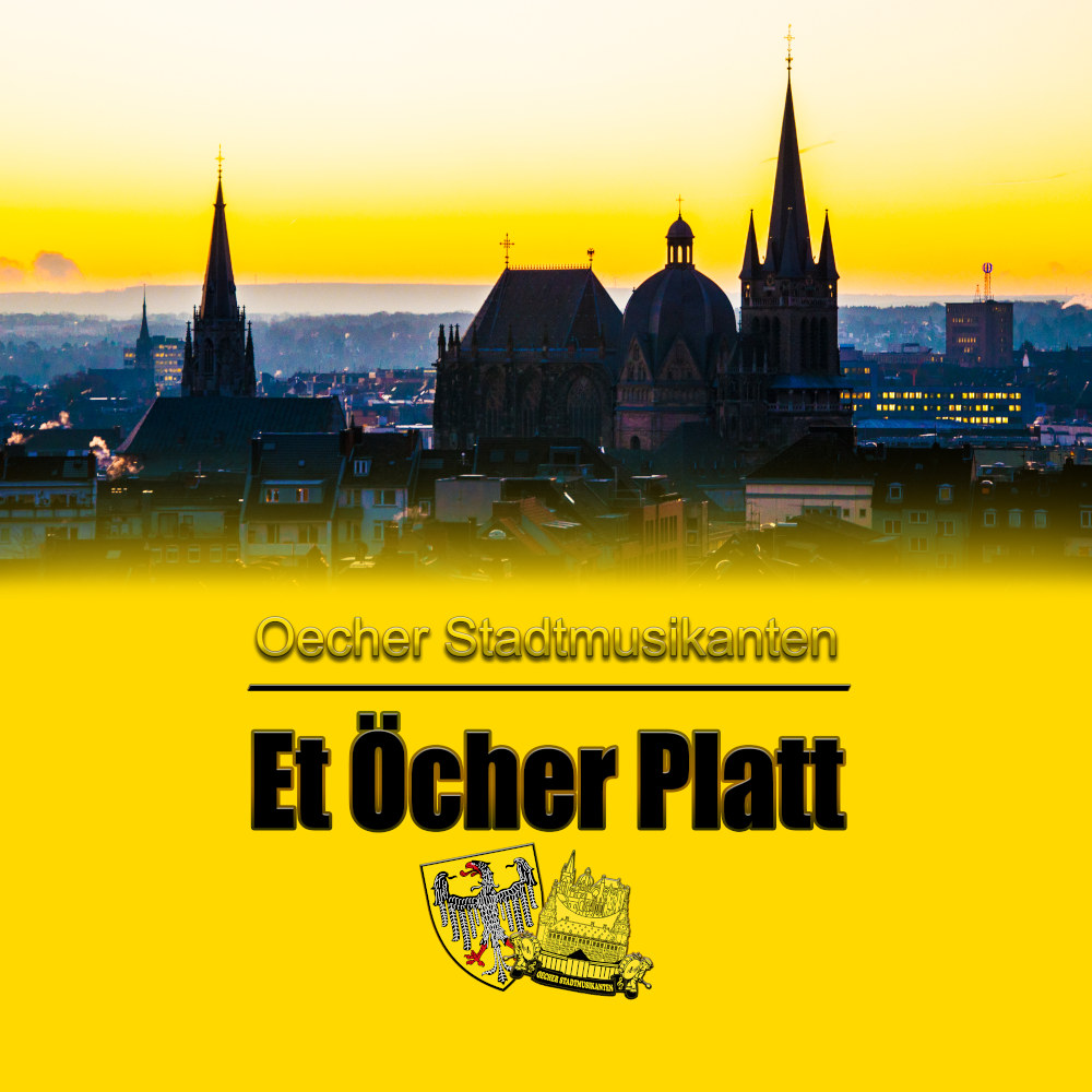 Oecher Stadtmusikanten Et Öcher Platt