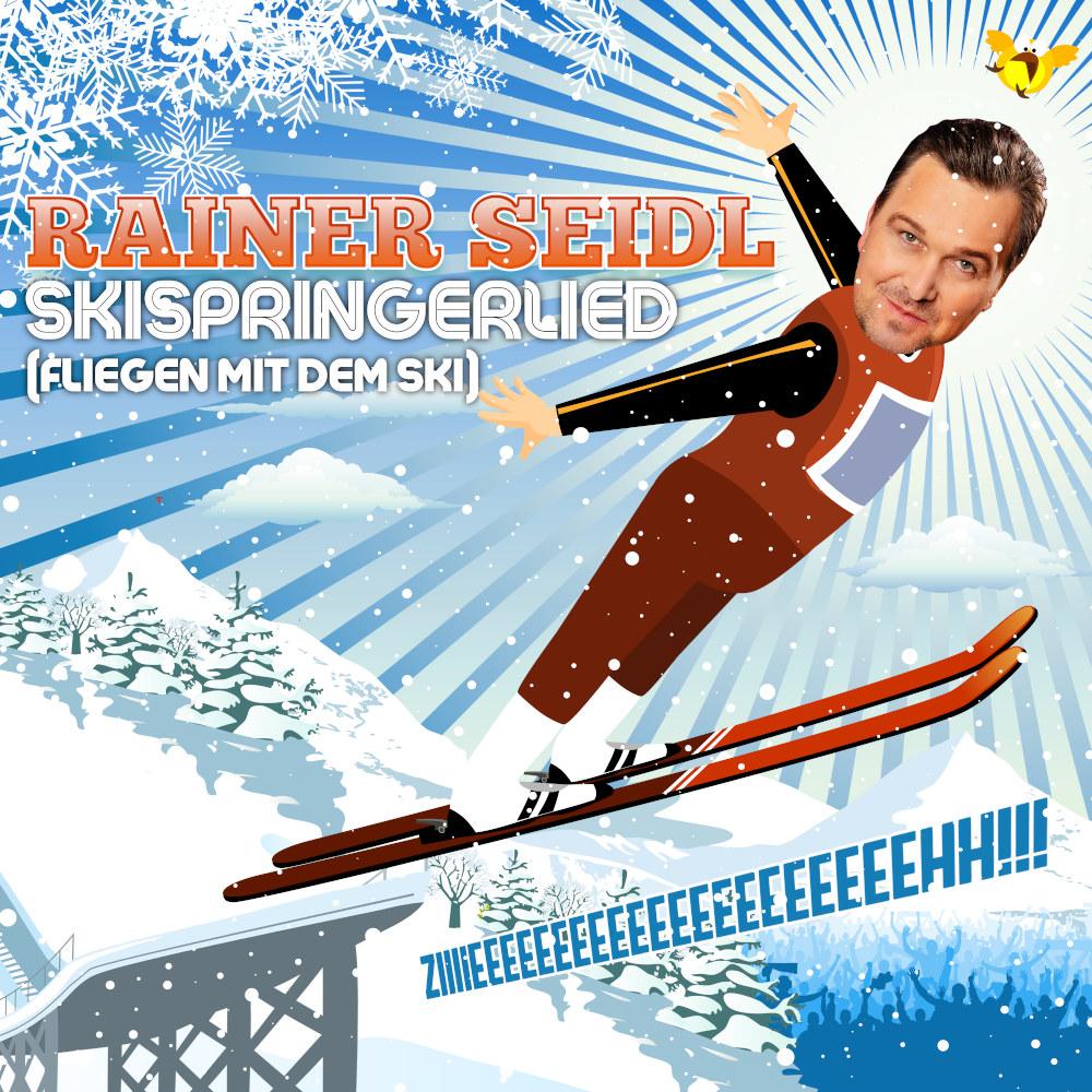Rainer Seidl Skispringerlied (Fliegen Mit Dem Ski)