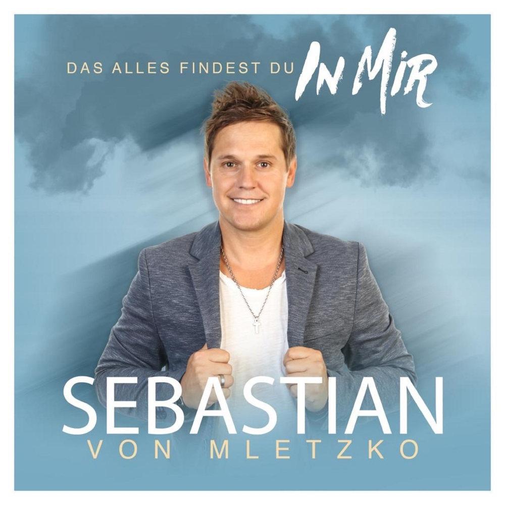 Sebastian Von Mletzko Das Alles Findest Du In Mir