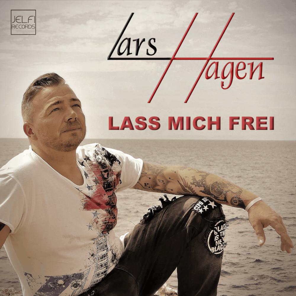 Lars Hagen Lass Mich Frei