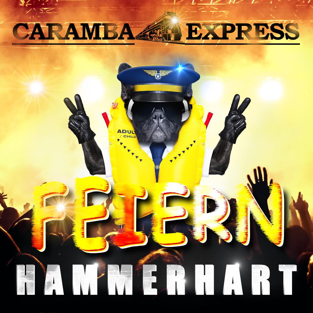 Caramba Express Feiern Hammerhart