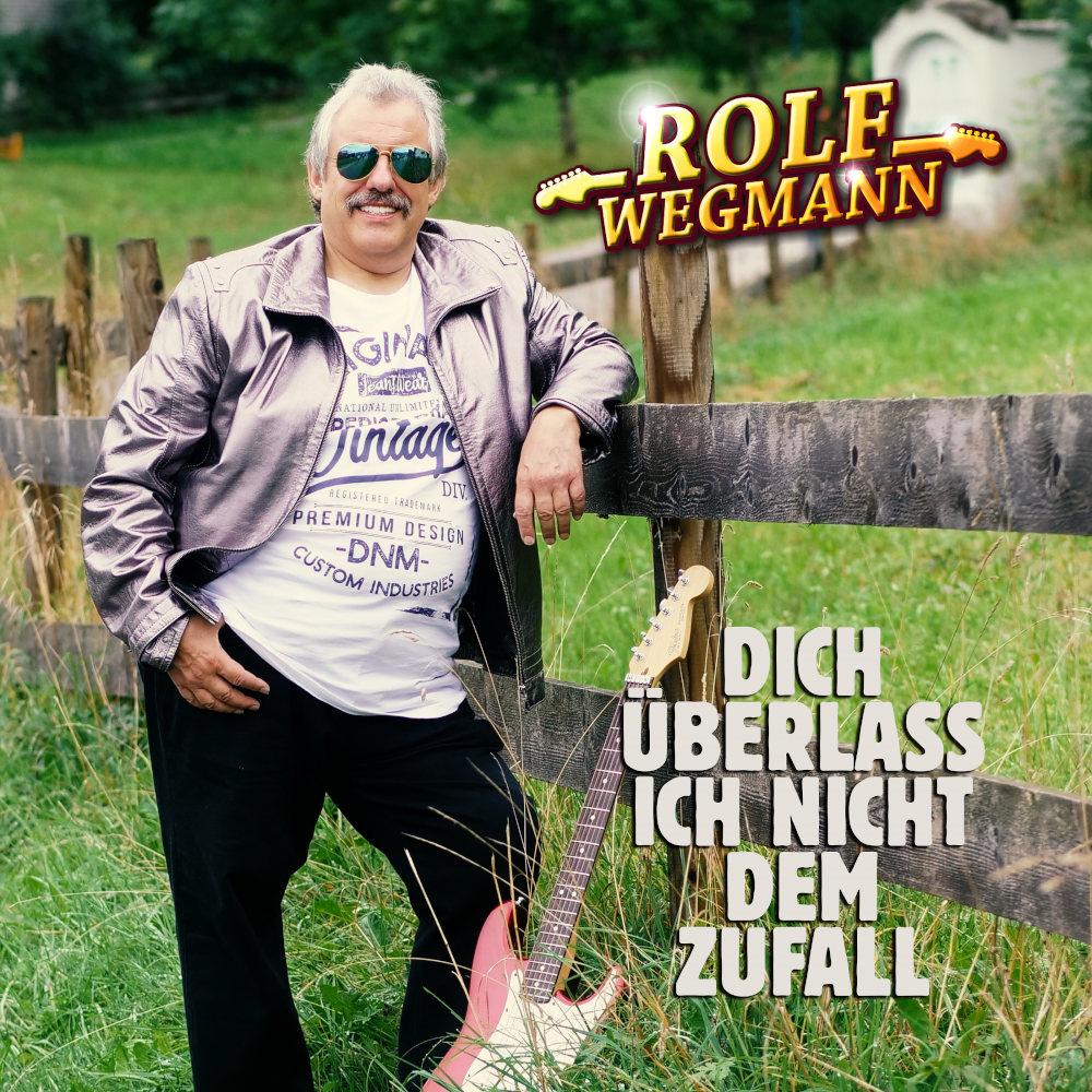 Rolf Wegmann Dich Überlass Ich Nicht Dem Zufall