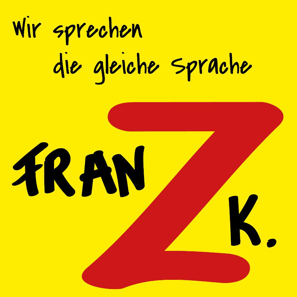 Franz K. Wir Sprechen Die Gleiche Sprache