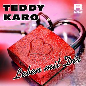 Teddy Karo Leben Mit Dir
