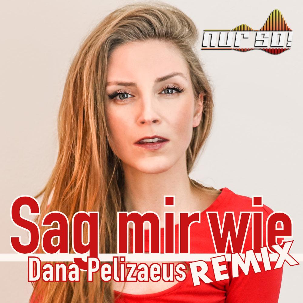 Dana Pelizaeus Sag Mir Wie