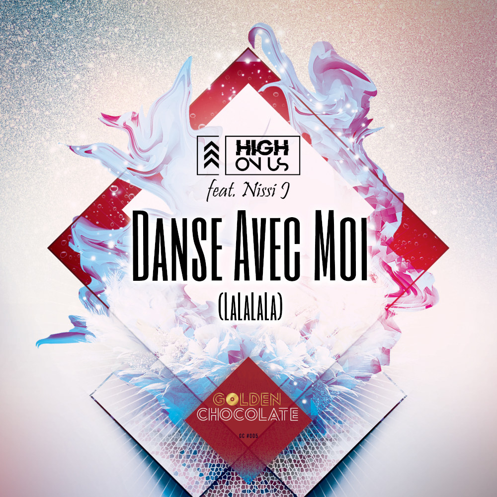 High On Us feat. Nissi J Danse Avec Moi (LaLaLaLa)