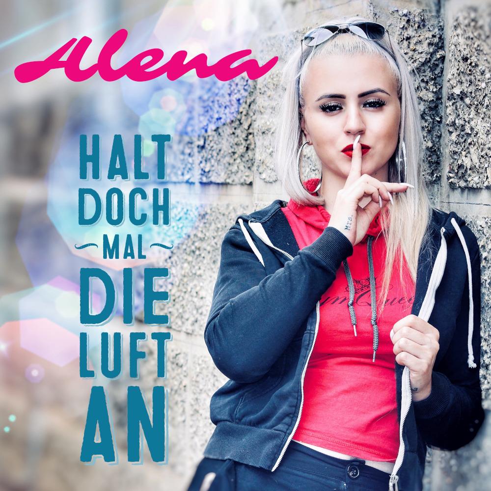 Alena Halt Doch Mal Die Luft An