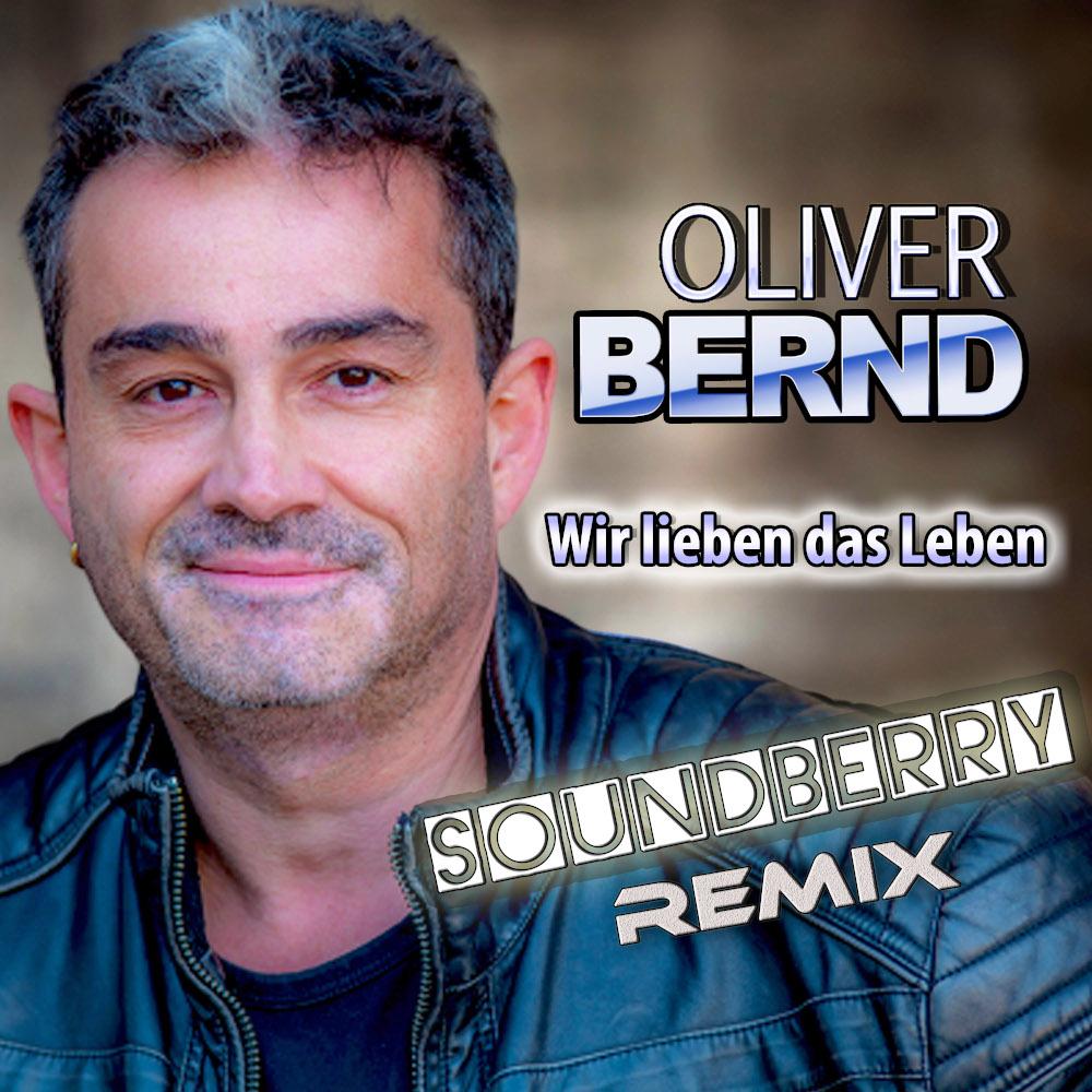 Oliver Bernd Wir Lieben Das Leben