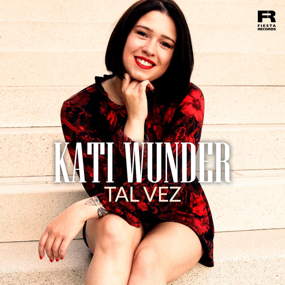 Kati Wunder Tal Vez