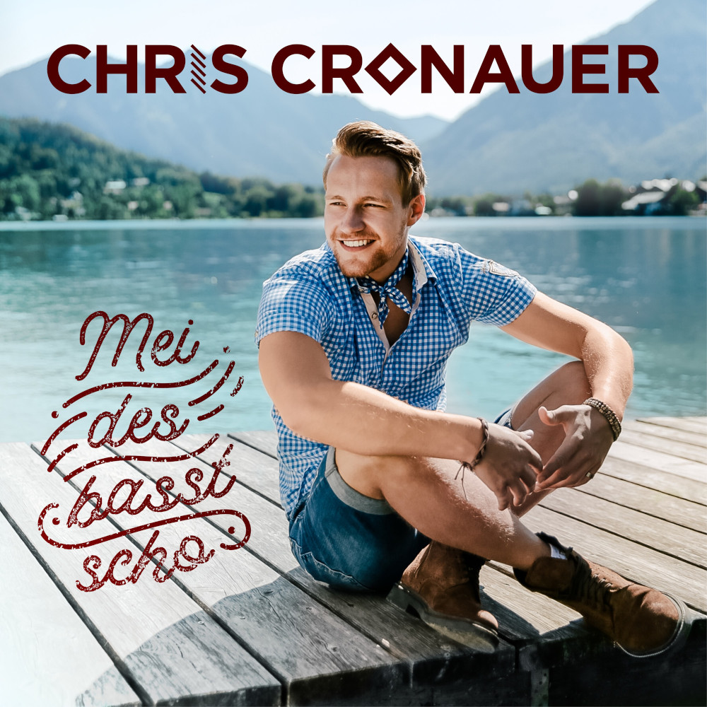 Chris Cronauer Mei Des Basst Scho