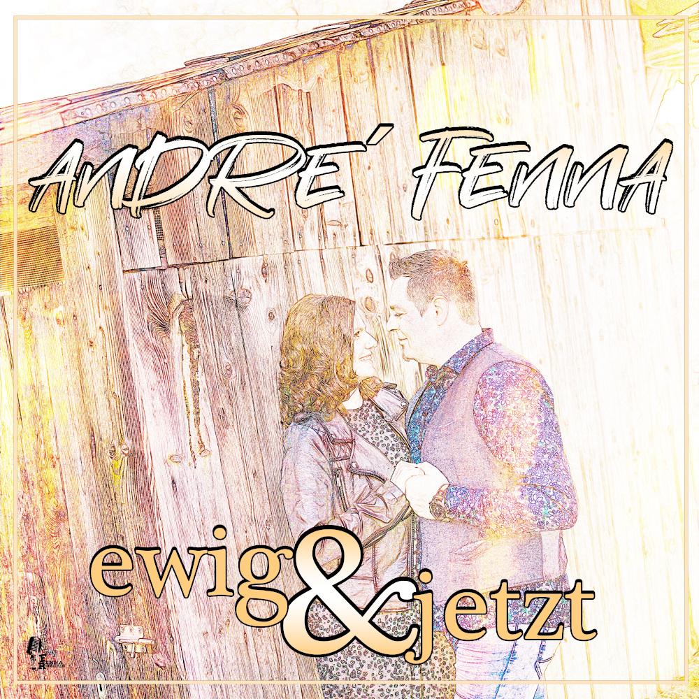 Andre Fenna Ewig & Jetzt