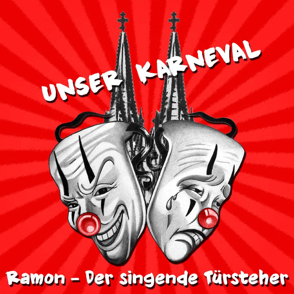 Ramon (Der Singende Türsteher) Unser Karneval