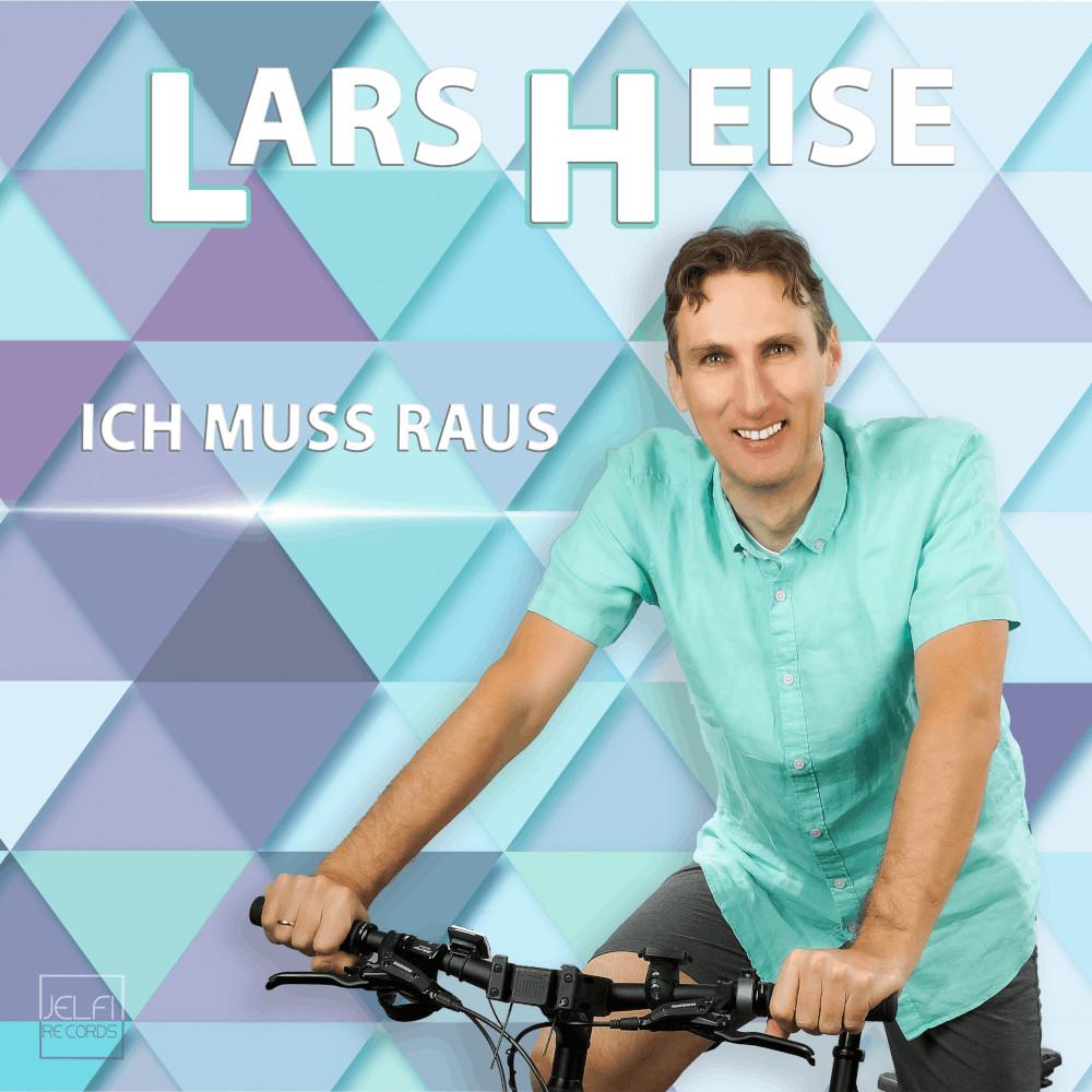 Lars Heise Ich Muss Raus