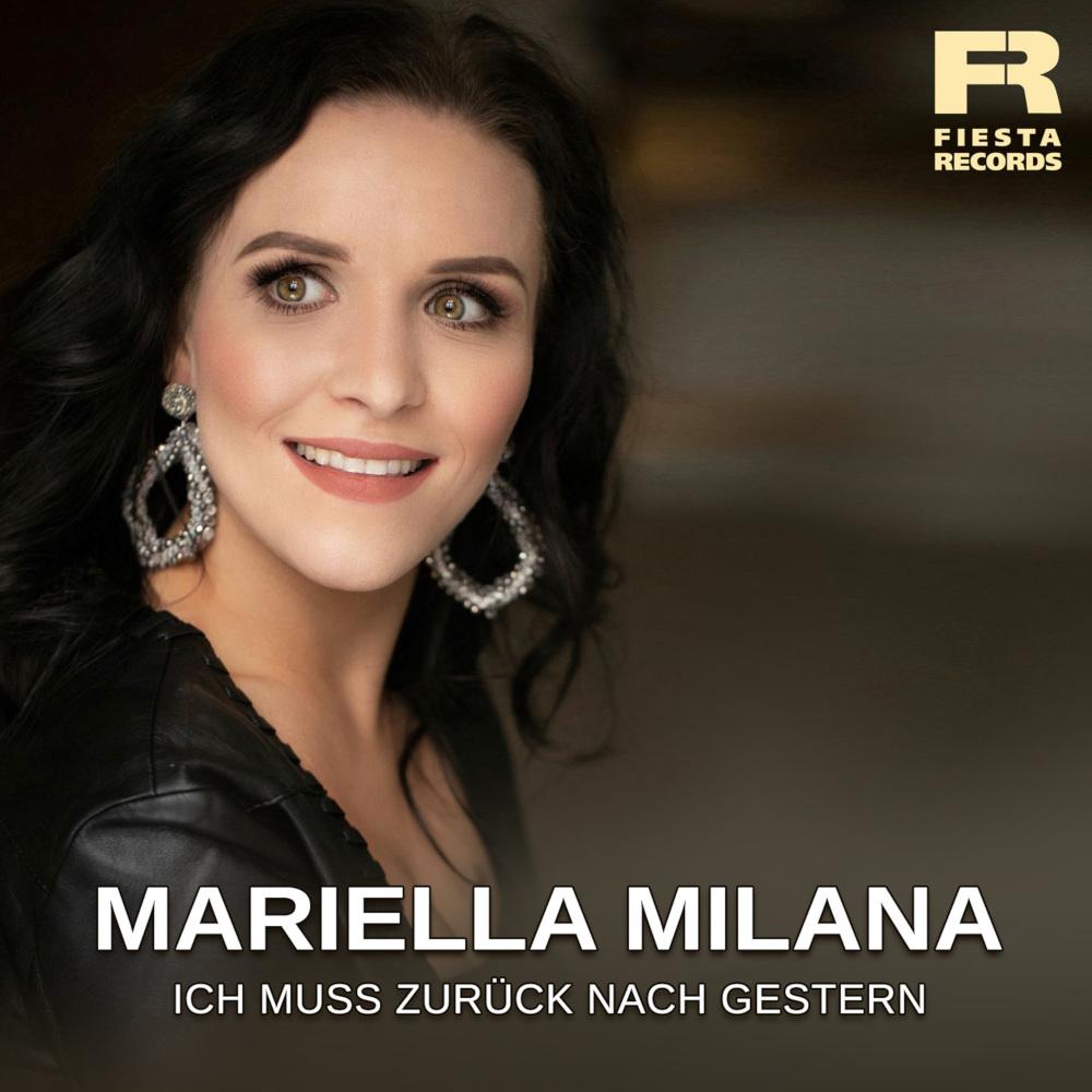 Mariella Milana Ich Muss Zurück Nach Gestern